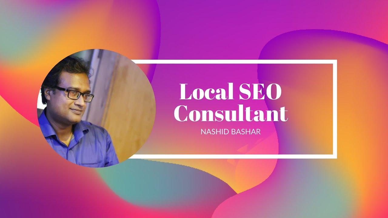 Local SEO Expert Nashid Bashar